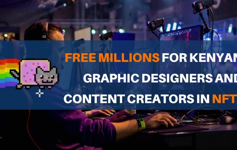 Free Millions for Kenyan Graphic Designers and Content Creators in NFTs